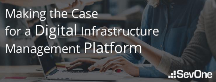 making-case-digital-infrastructure-management-platform