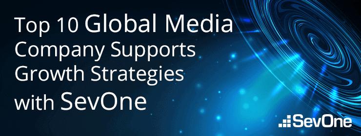 top-10-global-media-company-supports-growth-strategies-sevone