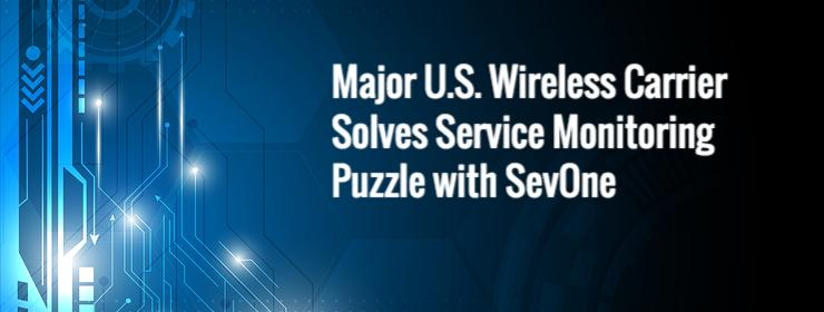 major-us-wireless-carrier-solves-service-monitoring-puzzle-sevone