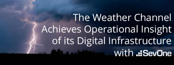 The Weather Channel Achieves Operational Insight of its Digital Infrastructure with SevOne